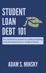 Student Loan Debt 101